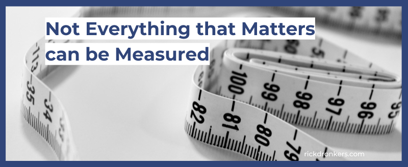 Not Everything that Matters can be Measured