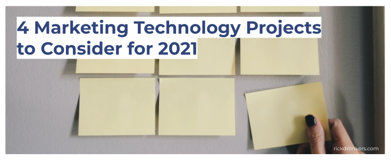 4 Marketing Technology Projects to Consider for 2021